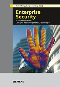 Enterprise Security: IT Security Solutions: Concepts, Practical Experiences, Technologies (Hardcover)