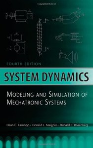 System Dynamics: Modeling and Simulation of Mechatronic Systems, 4/e (Hardcover)-cover