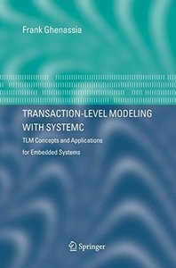 Transaction-Level Modeling with Systemc: Tlm Concepts and Applications for Embedded Systems-cover