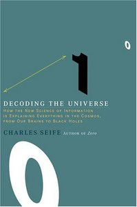 Decoding the Universe: How the New Science of Information Is Explaining Everything in the Cosmos, from Our Brains to Black Holes (Hardcover)-cover