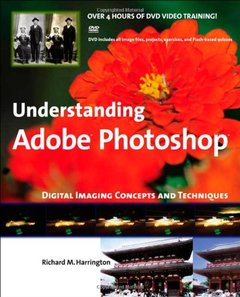 Understanding Adobe Photoshop: Digital Imaging Concepts and Techniques-cover