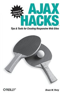 Ajax Hacks: Tips & Tools for Creating Responsive Web Sites-cover