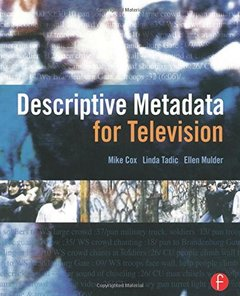 Descriptive Metadata for Television: An End-to-End Introduction-cover