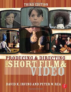 Producing and Directing the Short Film and Video, 3/e-cover