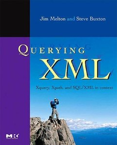 Querying XML: XQuery, XPath, and SQL/XML in context-cover