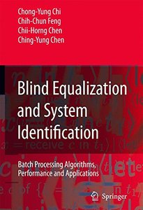 Blind Equalization and System Identification: Batch Processing Algorithms, Performance and Applications (Paperback)-cover
