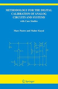 Methodology for the Digital Calibration of Analog Circuits and Systems : with Case Studies (Hardcover)-cover