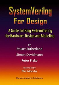 SystemVerilog For Design: A Guide to Using SystemVerilog for Hardware Design and Modeling-cover