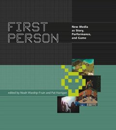 First Person: New Media as Story, Performance, and Game-cover