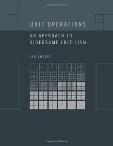 Unit Operations: An Approach to Videogame Criticism (Hardcover)-cover