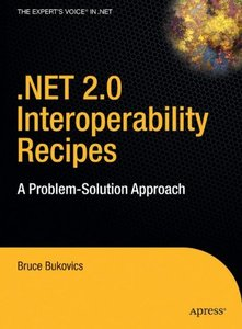 .NET 2.0 Interoperability Recipes: A Problem-Solution Approach-cover