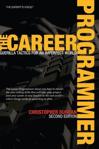 The Career Programmer: Guerilla Tactics for an Imperfect World, 2/e (Paperback)-cover