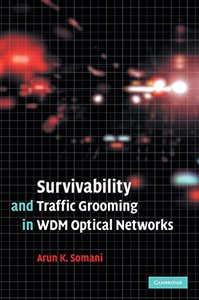 Survivability and Traffic Grooming in WDM Optical Networks-cover