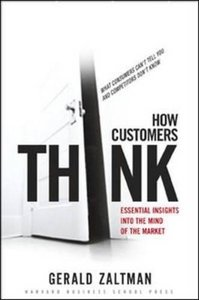 How Customers Think: Essential Insights into the Mind of the Market (Hardcover)-cover