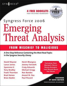 Syngress Force Emerging Threat Analysis: From Mischief to Malicious