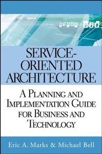 Service-Oriented Architecture: A Planning and Implementation Guide for Business and Technology-cover