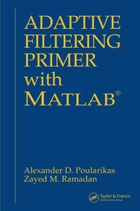 Adaptive Filtering Primer with MATLAB (Paperback)-cover