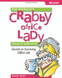 The Microsoft Crabby Office Lady Tells It Like It Is: Secrets to Surviving Office Life-cover