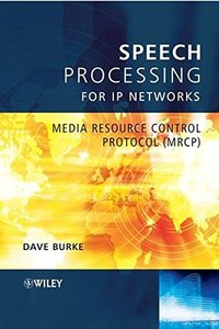 Speech Processing for IP Networks: Media Resource Control Protocol (MRCP)-cover
