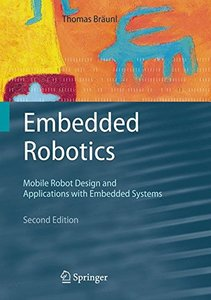 Embedded Robotics: Mobile Robot Design and Applications with Embedded Systems, 2/e-cover