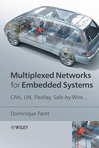Multiplexed Networks for Embedded Systems: CAN, LIN, FlexRay, Safe-by-Wire.. (Hardcover)-cover