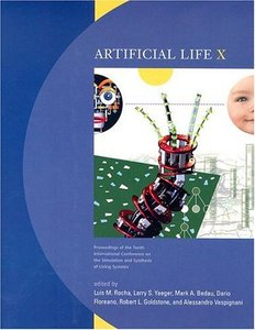 Artificial Life X: Proceedings of the Tenth International Conference on the Simulation and Synthesis of Living Systems (Paperback)-cover