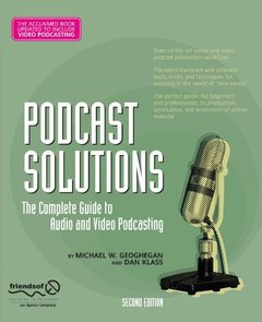 Podcast Solutions: The Complete Guide to Audio and Video Podcasting, 2/e (Paperback)-cover