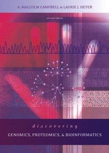 Discovering Genomics, Proteomics and Bioinformatics, 2/e (Paperback)
