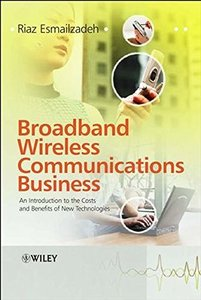 Broadband Wireless Communications Business: An Introduction to tthe Costs and Benefits of New Technologies-cover