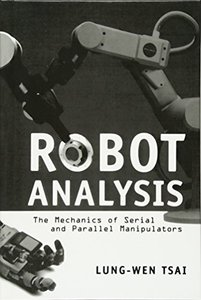 Robot Analysis: The Mechanics of Serial and Parallel Manipulators-cover