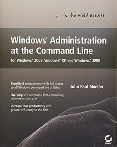Windows Administration at the Command Line for Windows 2003, Windows XP, and Windows 2000: In the Field Results-cover