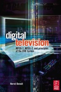 Digital Television: Satellite, Cable, Terrestrial, IPTV, Mobile TV in the DVB Framework, 3/e (Paperback)-cover