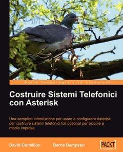 Costruire Sistemi Telefonici con Asterisk (ITALY)-cover