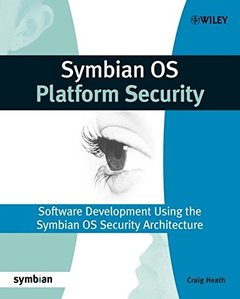 Symbian OS Platform Security: Software Development Using the Symbian OS Security Architecture (Paperback)-cover