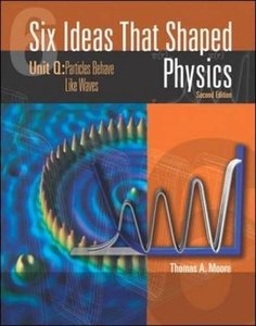 Six Ideas That Shaped Physics: Unit Q - Matter Behaves Like Waves, 2/e-cover