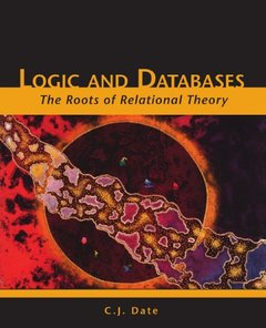 Logic and Databases: The Roots of Relational Theory-cover