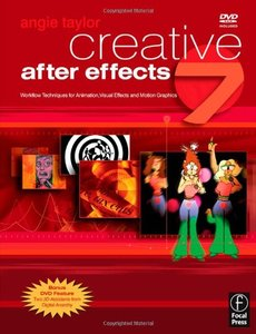 Creative After Effects 7: Workflow Techniques for Animation, Visual Effects and Motion Graphics (Paperback)-cover