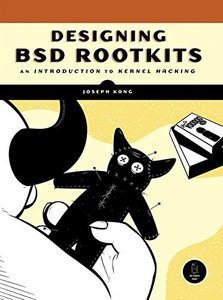 Designing BSD Rootkits: An Introduction to Kernel Hacking-cover