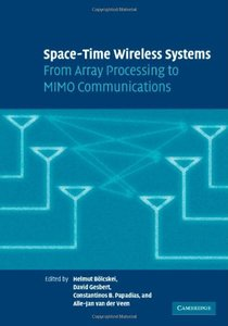 Space-Time Wireless Systems: From Array Processing to MIMO Communications (Hardcover)-cover