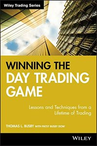 Winning the Day Trading Game: Lessons and Techniques from a Lifetime of Trading-cover
