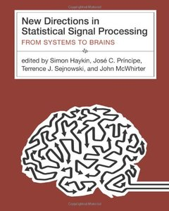 New Directions in Statistical Signal Processing: From Systems to Brains-cover