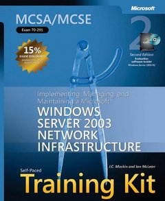 MCSA/MCSE Self-Paced Training Kit (Exam 70-291): Implementing, Managing, and Maintaining a Microsoft Windows Server 2003 Network Infrastructure, 2/e-cover