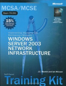 MCSE Self-Paced Training Kit (Exams 70-290, 70-291, 70-293, 70-294) , 2/e: Microsoft Windows Server 2003 Core Requirements,-cover