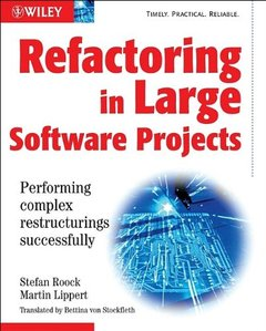 Refactoring in Large Software Projects: Performing Complex Restructurings Successfully