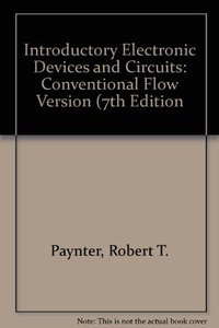 Introductory Electronic Devices and Circuits: Conventional Flow Version, 7/e