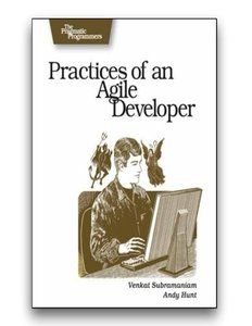 Practices of an Agile Developer: Working in the Real World (Paperback)-cover