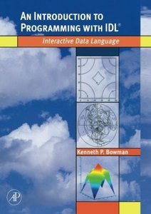 An Introduction to Programming with IDL: Interactive Data Language (Paperback)