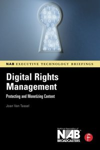 Digital Rights Management: Protecting and Monetizing Content (paperback)-cover