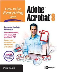 How to Do Everything with Adobe Acrobat 8, 4/e (Paperback)-cover