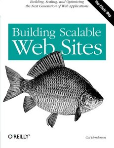 Building Scalable Web Sites: Building, Scaling, and Optimizing the Next Generation of Web Applications-cover
